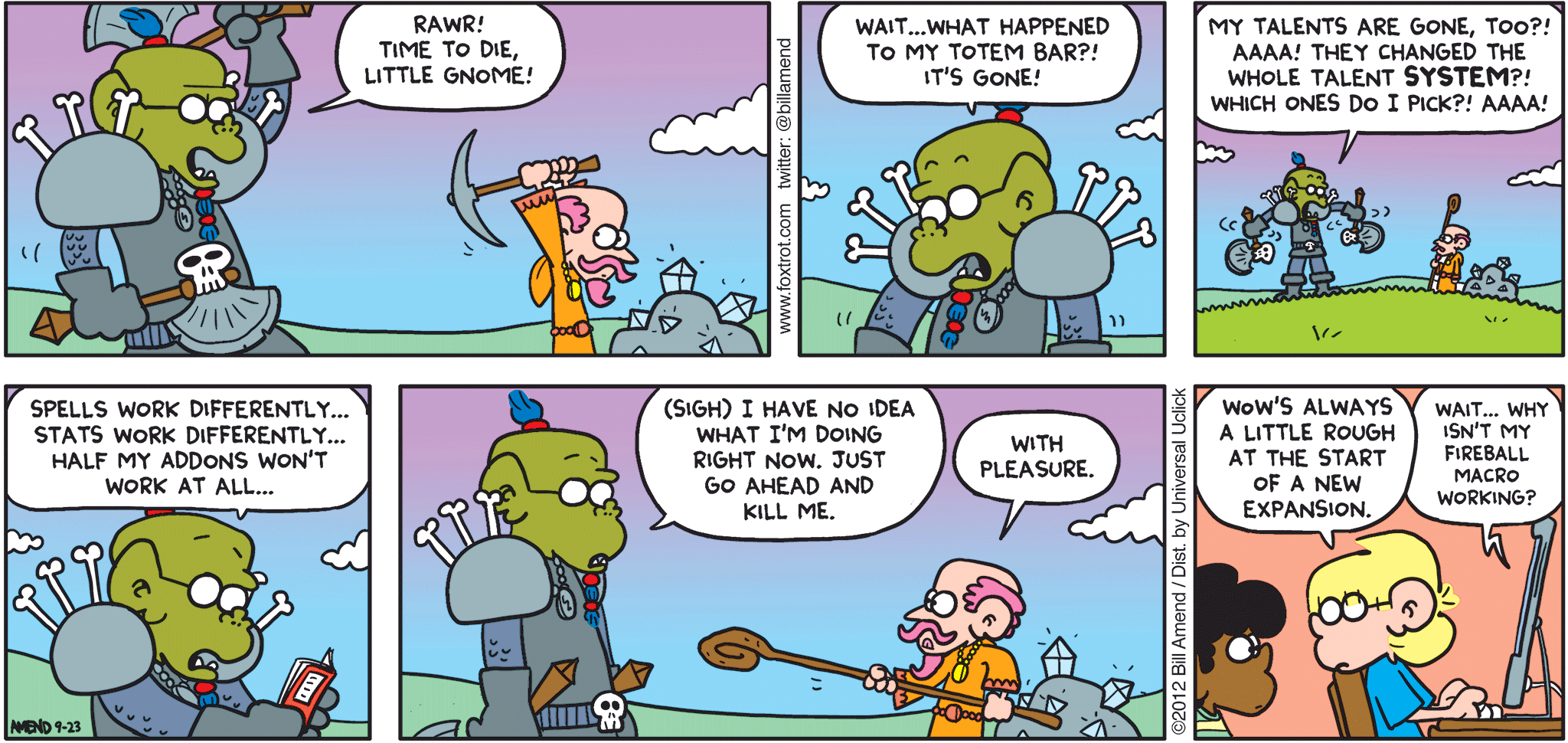 "FoxTrot comic strip by Bill Amend - ""Expansion Blues"" published September 23, 2012 - Ogre: Rawr! Time to die, little gnome! Wait...what happened to my totem bar?! It's gone! My talents are gone, too? Aaaa! They changed the whole talent SYSTEM?! Which ones do I pick?! Aaaa! Spells work differently...stats work differently...half my addons won't work at all...(sigh) I have no idea what I'm doing right now. Just go ahead and kill me. Gnome: With pleasure. Jason: WoW's always a little rough at the start of a new expansion. Gnome: Wait...why isn't my fireball macro working?"