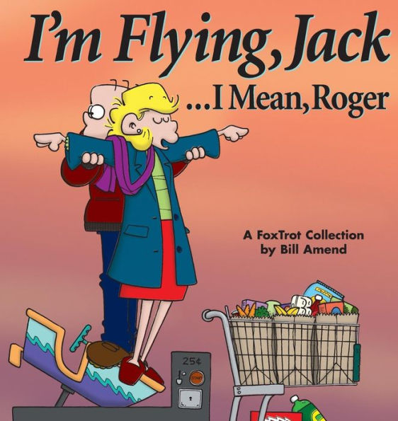 I'm Flying, Jack…I Mean, Roger (1999) by Bill Amend