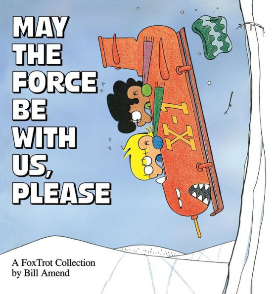 May the Force Be with Us, Please (1994) by Bill Amend