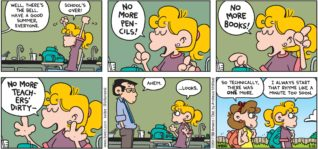 "FoxTrot by Bill Amend - ""Busted Rhymes"" published May 28, 2017 - Teacher says: Well, there's the bell. Have a good summer everyone. Paige says: School's over! No more pencils! No more books! No more teachers' dirty-- Teacher says: Ahem. Paige says: ...looks. Nicole says: So, technically there was ONE more. Paige says: I always start that rhyme like a minute too soon."