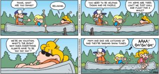 "FoxTrot by Bill Amend - ""Go Go Go"" published August 13, 2017 - Peter says: Paige, what are you doing? Paige says: Relaxing. Peter says: You need to be helping Jason and me paddle. Paige says: My arms are tired. Can't we just chill and float for a while? We're on vacation. What's the rush? Why does everything always have to be ""Go! Go! Go!""? Peter says: Mom and dad are catching up and they're singing show tunes. Paige says: AAAA! GO! GO! GO!"
