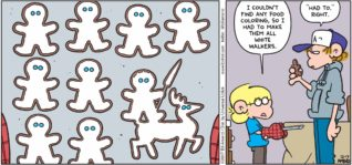 "FoxTrot by Bill Amend - ""Freeze Before Serving"" published December 17, 2017 - Jason says: I couldn't find any food coloring, so I had to make them all White Walkers. Peter says: ""Had to."" Right."