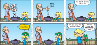 "FoxTrot comic strip by Bill Amend - ""Firestarter"" published August 2, 2020 - Roger: All right, Jason, you're up. Jason: Dracarys! Roger: It's ok, son. I've got matches. Jason: Quincy, c'mon, we PRACTICED this!"